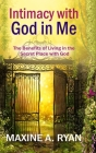 Intimacy with God in Me: The Benefits of Living in the Secret Place with God Cover Image