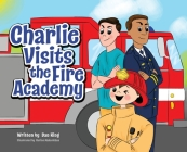 Charlie Visits the Fire academy Cover Image