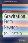 Gravitation: From Newton to Einstein (Springerbriefs in Physics) Cover Image