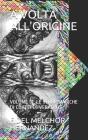 A VOLTA All'origine: Volume IV: Le Terre Magiche Di Coatepec Veracruz Cover Image