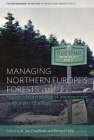 Managing Northern Europe's Forests: Histories from the Age of Improvement to the Age of Ecology (Environment in History: International Perspectives #12) Cover Image