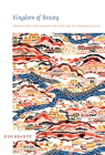 Kingdom of Beauty: Mingei and the Politics of Folk Art in Imperial Japan (Asia-Pacific: Culture) Cover Image