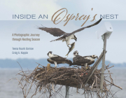 Inside an Osprey's Nest: A Photographic Journey Through Nesting Season Cover Image