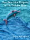One Beautiful Dolphin in the Infinite Blue Cover Image