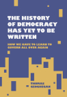 The History of Democracy Has Yet to Be Written Cover Image