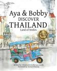 Aya & Bobby Discover Thailand: -Land of Smiles- Cover Image