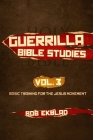 Guerrilla Bible Studies, Volume 3, Basic Training for the Jesus Movement Cover Image