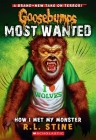 How I Met My Monster (Goosebumps Most Wanted #3) Cover Image