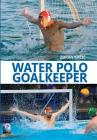 Water Polo Goalkeeper Cover Image