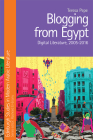 Blogging from Egypt: Digital Literature, 2005-2016 (Edinburgh Studies in Modern Arabic Literature) Cover Image