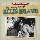 My Journey Through Ellis Island (My Place in History) Cover Image