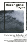 Reconciling Yogas: Haribhadra's Collection of Views on Yoga with a New Translation of Haribhadra's Yogadrstisamuccaya by Christopher Key Cover Image