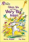 Class Six and the Very Big Rabbit (Collins Big Cat) Cover Image