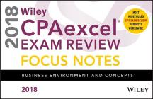 Wiley Cpaexcel Exam Review 2018 Focus Notes: Business Environment and Concepts Cover Image