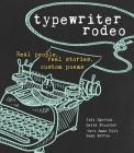 Typewriter Rodeo: Real People, Real Stories, Custom Poems Cover Image