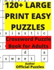 120+ Large Print Easy Puzzles: Crossword puzzle book for adults Cover Image