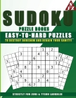Sudoku Puzzle Books: Easy to Hard Puzzles to Destroy Boredom and Regain Your Sanity! Cover Image