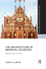 The Architecture of Medieval Churches: Theology of Love in Practice (Routledge Research in Architecture) Cover Image