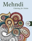 Mehndi: Coloring for Artists (Creative Stress Relieving Adult Coloring) Cover Image