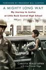 A Mighty Long Way: My Journey to Justice at Little Rock Central High School Cover Image