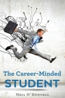 The Career-Minded Student: How To Excel In Classes And Land A Job Cover Image