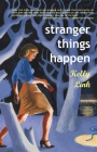 Stranger Things Happen: Stories Cover Image