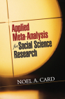 Applied Meta-Analysis for Social Science Research (Methodology in the Social Sciences) Cover Image