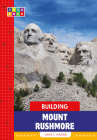 Building Mount Rushmore (SEQUENCE National Landmarks) Cover Image