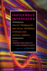 Indigenous Interfaces: Spaces, Technology, and Social Networks in Mexico and Central America (Critical Issues in Indigenous Studies) Cover Image