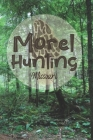 Morel Hunting Missouri: Logbook Tracking Notebook Gift for Morel Lovers, Hunters and Foragers. Record Locations, Quantity Found, Soil and Weat Cover Image