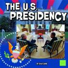 The U.S. Presidency (Our Government) Cover Image