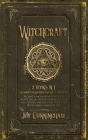 Witchcraft: -Witchcraft for Beginners and Wicca Starter Kit- Become a modern witch using moon spells, tarots, herbal, candle and c Cover Image