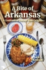 A Bite of Arkansas: A Cookbook of Natural State Delights Cover Image