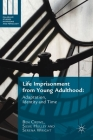 Life Imprisonment from Young Adulthood: Adaptation, Identity and Time (Palgrave Studies in Prisons and Penology) Cover Image