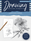 Step-by-Step Studio: Drawing Lifelike Subjects: A complete guide to rendering flowers, landscapes, and animals Cover Image