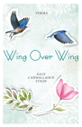 Wing Over Wing: Poems (Paraclete Poetry) Cover Image