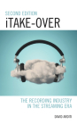 Itake-Over: The Recording Industry in the Streaming Era Cover Image