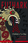 Futhark: A Handbook of Rune Magic, New Edition (Weiser Classics Series) Cover Image