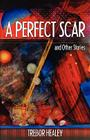 A Perfect Scar and Other Stories Cover Image