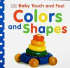 Baby Touch and Feel: Colors and Shapes Cover Image