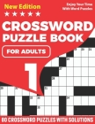 Crossword Puzzle Book For Adults: 2021 Crossword Brain Game Book For Puzzle Lovers Senior Mums And Dads To Make Their Day Enjoyable With 80 Puzzles An Cover Image