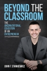 Beyond the Classroom: The Unconventional Education of an Entrepreneur Cover Image