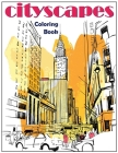 Cityscapes: An Adult Coloring Book With Splendid Hand-Drawn Designs of Famous Cities and Architectural Gems Cover Image