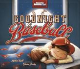 Goodnight Baseball (Sports Illustrated Kids) Cover Image