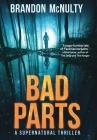 Bad Parts: A Supernatural Thriller Cover Image