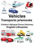 English-Lithuanian Vehicles Children's Bilingual Picture Dictionary Cover Image