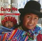 Leve-Me/Carry Me (Babies Everywhere) Cover Image