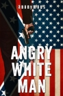 Angry White Man Cover Image