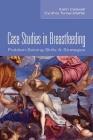 Case Studies in Breastfeeding: Problem-Solving Skills & Strategies Cover Image