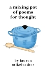 A Mixing Pot of Poems for Thought Cover Image